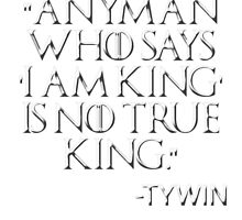 Any man who says 'I AM KING' is no true king. by TheRising