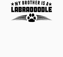 My Brother Is A Labradoodle Unisex T-Shirt