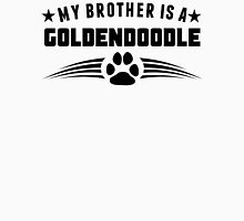 My Brother Is A Goldendoodle Unisex T-Shirt