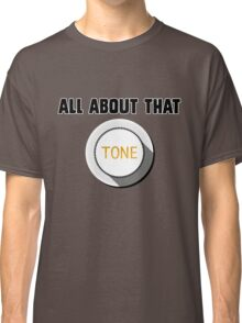 All About That Tone Classic T-Shirt