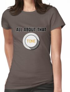All About That Tone Womens Fitted T-Shirt