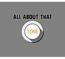All About That Tone Photographic Print