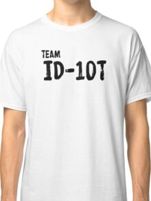 The best team ever! Classic T-Shirt
