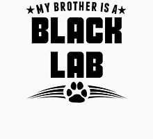 My Brother Is A Black Lab Unisex T-Shirt
