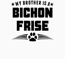 My Brother Is A Bichon Frise Unisex T-Shirt