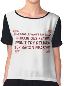 Bacon Food Humor Religion Funny Quote Chiffon Top