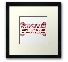 Bacon Food Humor Religion Funny Quote Framed Print