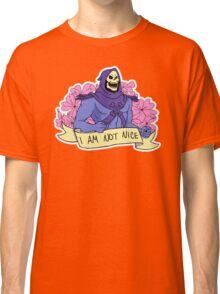 I AM NOT NICE Classic T-Shirt