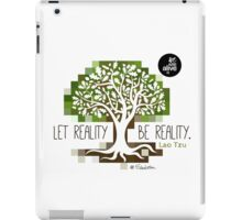 Let reality be reality iPad Case/Skin