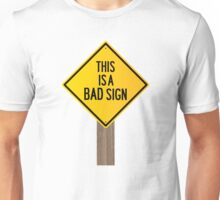 Bad Road Sign Unisex T-Shirt