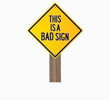 Bad Road Sign Unisex T-Shirt