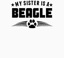 My Sister Is A Beagle Unisex T-Shirt