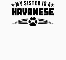 My Sister Is A Havanese Unisex T-Shirt