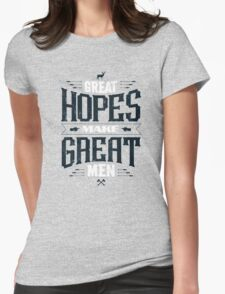 GREAT HOPES MAKE GREAT MEN Womens Fitted T-Shirt