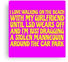 LSD Acid Trip Psychedelic Funny Quote Weird Humor Canvas Print