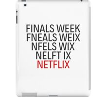Netflix Finals Exams College School Funny Humor iPad Case/Skin