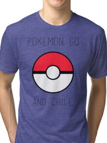 Pokemon Go And Chill Tri-blend T-Shirt