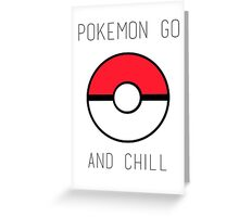 Pokemon Go And Chill Greeting Card