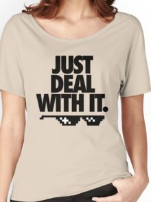 JUST DEAL WITH IT. Women's Relaxed Fit T-Shirt