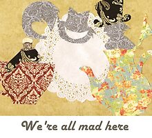 Mad Hatter's teaparty: We're all mad here by Vannabee