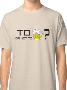 Beer Loving Funny T-Shirt Sign Classic T-Shirt