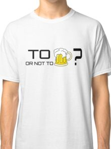 Beer Loving Funny T-Shirt Sign Drunk Classic T-Shirt