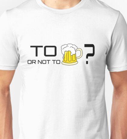 Beer Loving Funny T-Shirt Sign Drunk Unisex T-Shirt