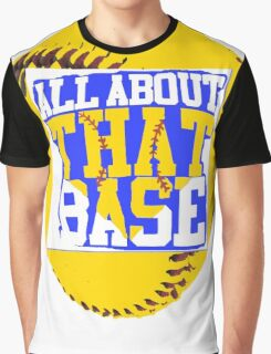 Softball all about that base Graphic T-Shirt