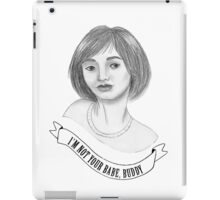 I'm Not Your Babe - Fabienne iPad Case/Skin