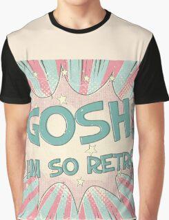 Gosh, I'm so retro Graphic T-Shirt