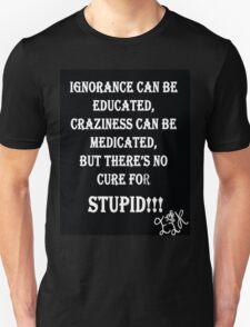 EJK - Ignorence, Crazinest & Stupid Unisex T-Shirt
