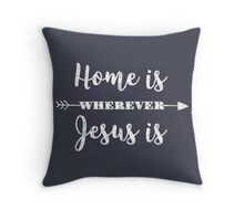 Home is Wherever Jesus is (Blue) Throw Pillow