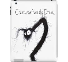 the creatures from the drain 9 iPad Case/Skin