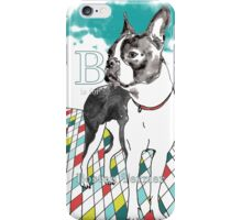 B is for Boston Terrier I iPhone Case/Skin