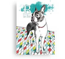 B is for Boston Terrier I Canvas Print