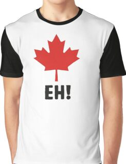 Canada EH! Make every day Canada day Graphic T-Shirt
