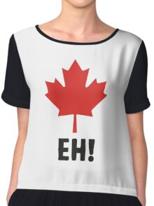 Canada EH! Make every day Canada day Chiffon Top