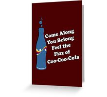 Feel the Fizz Of Coo Coo Cola Greeting Card