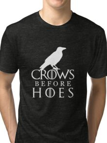 Crows Before Hoes - Game of Thrones  Tri-blend T-Shirt