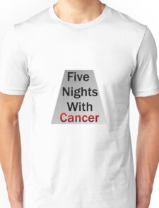 Five Nights With Cancer Unisex T-Shirt