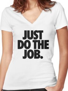 JUST DO THE JOB. Women's Fitted V-Neck T-Shirt