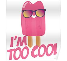 I'am too cool Poster