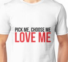 Pick Me- Grey's Anatomy Unisex T-Shirt