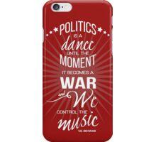 Politics is a Dance iPhone Case/Skin