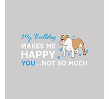 A Cute Bulldog Cartoon With nice Happy Quote Photographic Print