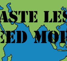 Waste Less, Feed More v3 Sticker