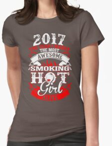 2017 I Marry Most Awesome Smoking Hot Girl Alive Womens Fitted T-Shirt