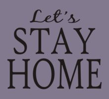 Let's Stay Home Kids Tee