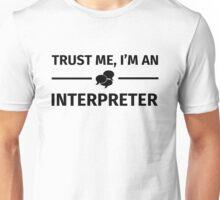 Trust me, I'm an Interpreter Unisex T-Shirt