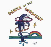 Dance in the Moment - Cute Whimsical Dolphin Watercolor Illustration Kids Tee